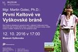 Muzeum Vyškovska pořádá na přednášku První Keltové ve Vyškovské bráně