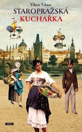 Bohatě ilustrovaná Staropražská kuchařka poutavě zasvětí do kulinářského světa historické Prahy